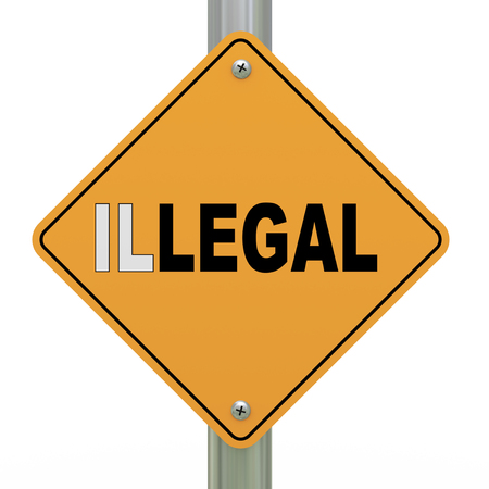 violate: 3d illustration of yellow roadsign of legal illegal