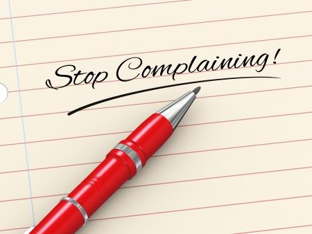 complaining: 3d render of pen on paper written stop complaining