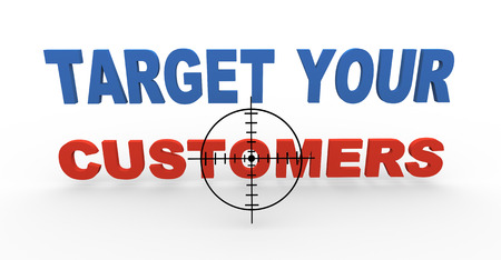 targeting: 3d illustration of target reticule over phrase target customers  Concept of targeting new customers and buyers