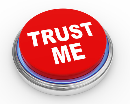 credibility: 3d illustration of trust me button