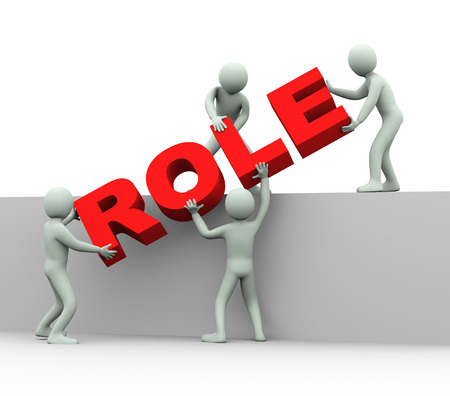 business roles: 3d illustration of men working together and placing word role.  3d rendering of human people character and concept of team work.