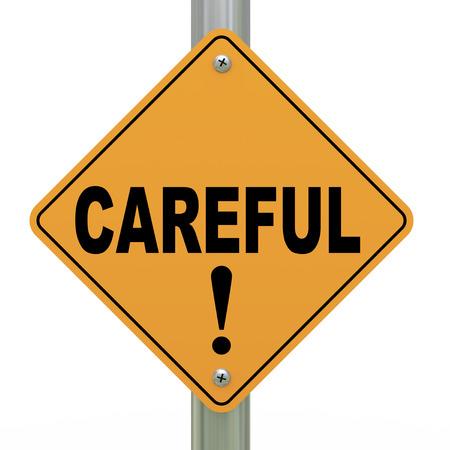 3d illustration of yellow roadsign of careful