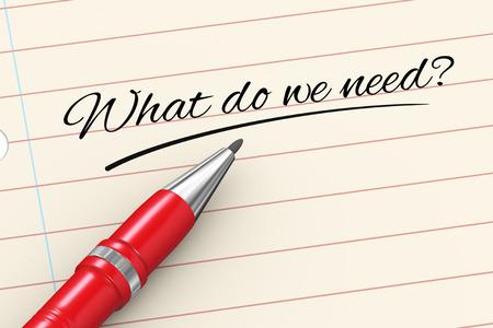 我々 が必要あなたは何を書かれた紙にペンの 3 d レンダリング