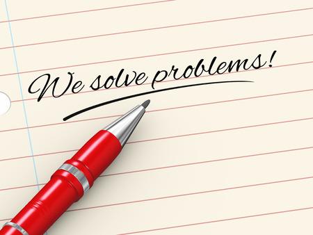 solve a problem: 3d render of pen on paper written we solve problems