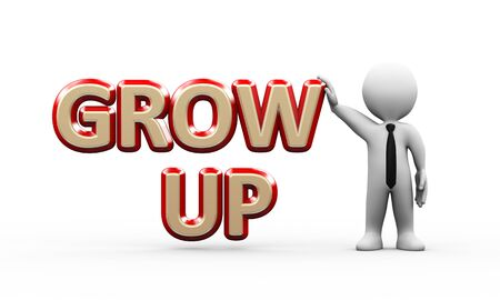grow up: 3d illustration of man standing with word text grow up.  3d rendering of human people character