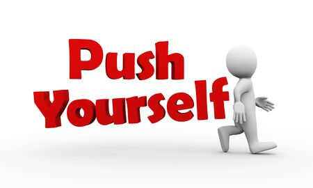 push people: 3d illustration of walking man and text word push yourself.  3d rendering of human people character