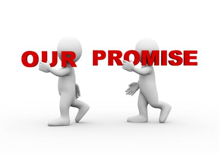 undertake: 3d illustration of walking people carrying word text our promise on their shoulder.