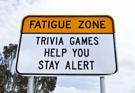 trivia: Fatigue Zone Sign