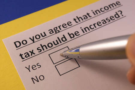Do you agree that income tax should be increased? Yes or no?
