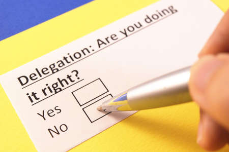 Delegation: Are you doing it right? Yes or no?
