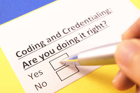 Coding and Credentialling: Are you doing it right? Yes or no?