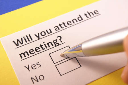 Will you attend the meeting? Yes or no?