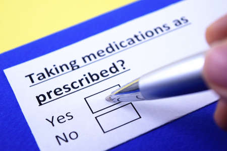Taking medications as prescribed? Yes or no?