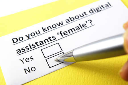 Do you know about digital assistants 'female'? Yes or no?