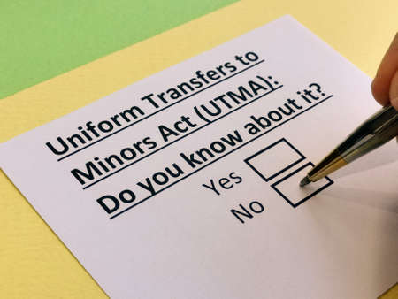 A person is answering question about uniform transfers to minors act (UTMA).