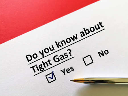 One person is answering question about oil and gas. He knows about tight gas.