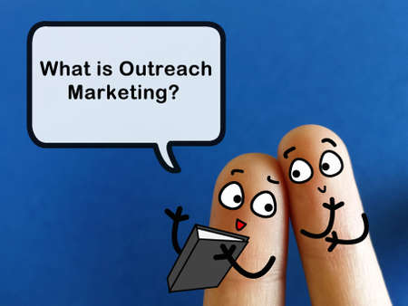 Two fingers are decorated as two person. One of them is asking what is outreach marketing.