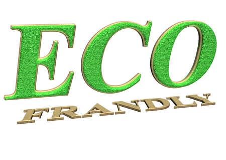 frendly: Glossy threedimensional inscription ECO frendly as a sign.
