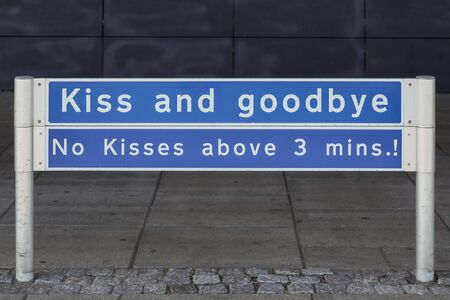 good bye: Funny sign at drop off area at Aalborg airport in Denmark
