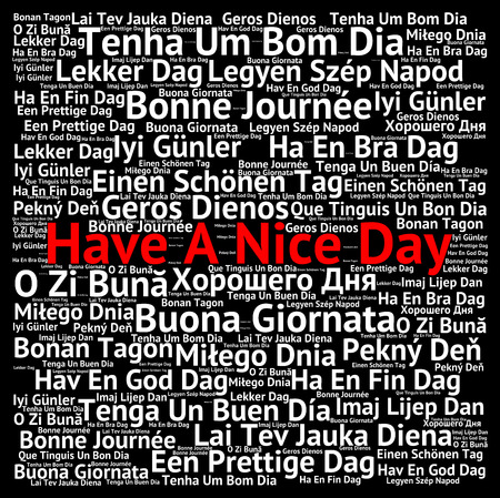 have: Have a nice day in different languages