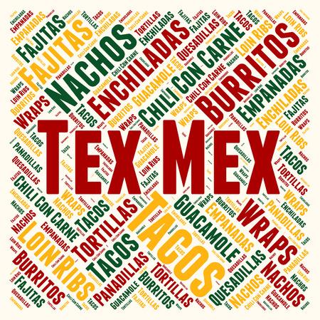 tex mex: Tex Mex cuisine word cloud concept