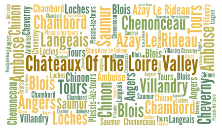 monument valley: Chateaux of the Loire valley in France word cloud