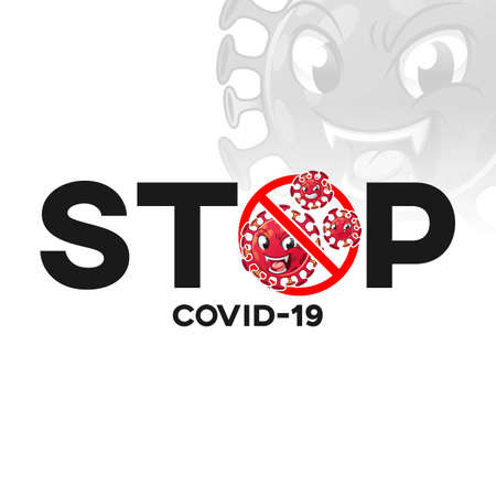 Stop COVID-19 (Coronavirus Disease 2019) Title Text Banner with Virus Mascot, Stop Spreading The Virus, Sign and Symbol, Cartoon Vector Illustration  , in Isolated White Background.