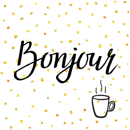 bonjour: Bonjour.  illustration with greeting and cup of hot coffee for posters, cards,  T-shirt print and web-use. Illustration