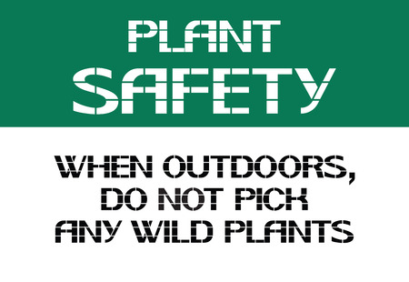 mycology: Do not eat any part of a plant or plant seed used in the lab.