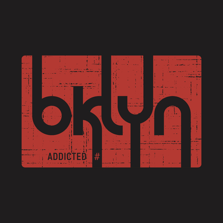 Brooklyn addicted . T-shirt and apparel vector design, print