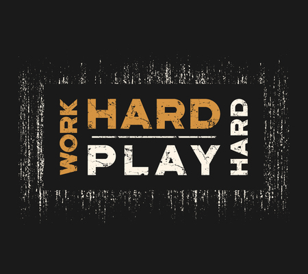 Work hard play hard t-shirt and apparel design with grunge effec