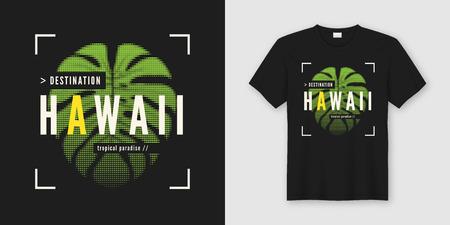 Destination Hawaii. Stylish t-shirt and apparel modern design wi