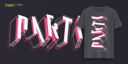 Party. Graphic t-shirt design, typography, print with 3d styled text. Illustration