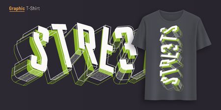 Streets. Graphic t-shirt design, typography, print with 3d styled text.