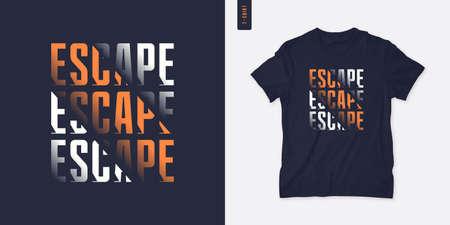 Escape. Streetwear graphic t-shirt design, letter print, vector illustration