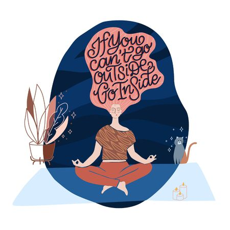 Woman sitting in a lotus pose at home meditating. Yoga activity while staying home on quarantine during COVID-19 coronavirus. Lettering Illustration If you cant go outside stay inside. Banque d'images - 144727441