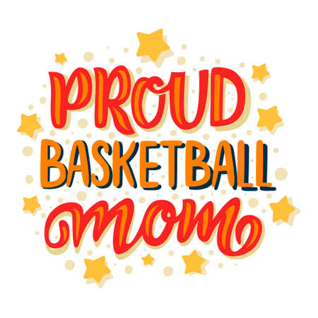 Proud Basketball Mom hand written flat calligraphy and lettering on white background. Design quote for basketball fans. Motivational phrase. Sticker design textile or poster template for printing.
