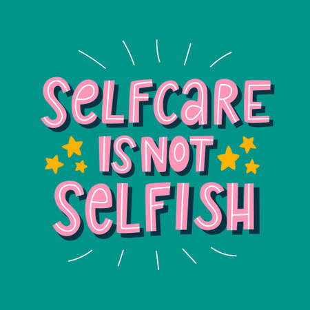 Selfcare is not selfish positive lettering quote for poster. Hand drawn vector illustration phrase about skin care, love yourself, cosmetics, beauty products. Isolated text with background for print.