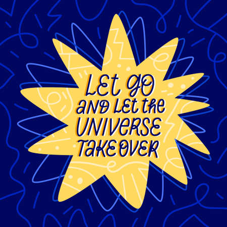 Let go and let the universe take over Lettering phrase illustration. Hand drawn calligraphy modern quote of big star on midnight blue abstract background with dreamy decor. Romantic positive slogan.