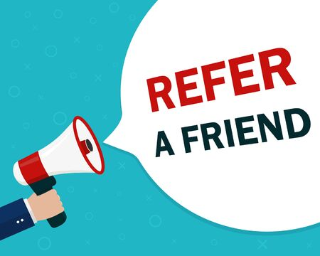 Refer friend loudspeaker poster.Referral program with hand, megaphone for suggestion, recommend banner.Refer friend illustration for advertising customer. Attention speech of referral program. vector