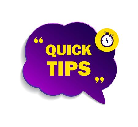 Quick tips, helpful suggestions, tooltip, advice idea solution speech bubble. Label with useful clue. Creative sticker, icon for website, blog post, education. Quick tips with clock. Vector isolated