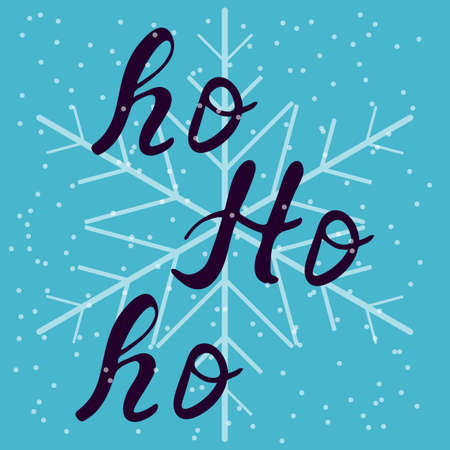 Ho ho ho christmas card with hand-drawn typography lettering. Hand drawn lettering phrase Ho - ho - ho. Vector illustration.