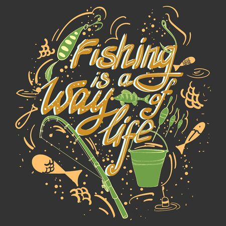 Fishing is a way of life. Handdrawn lettering. Vector illustration