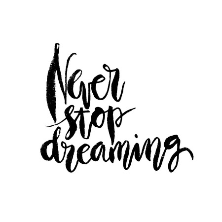 stoop: Inspirational quote Never Stoop Dreaming.  modern brush calligraphy. lettering art. Ink illustration. Lettering element for graphc design. Isolated on white background.