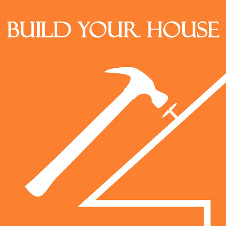 drive nail: Build your house illustration with hammer driving nail into house roof  White and orange colors