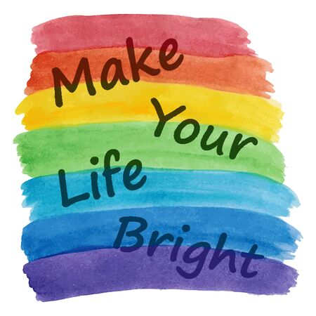 brighter: Make your life brighter text on hand drawn water color rainbow. Positive life and thinking concept Illustration