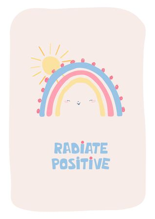Cute poster with rainbow, sun and handwritten lettering radiate positive. Illustration in flat style for children, postcards, interior decor, children's room, greetings. Vector illustration Ilustração