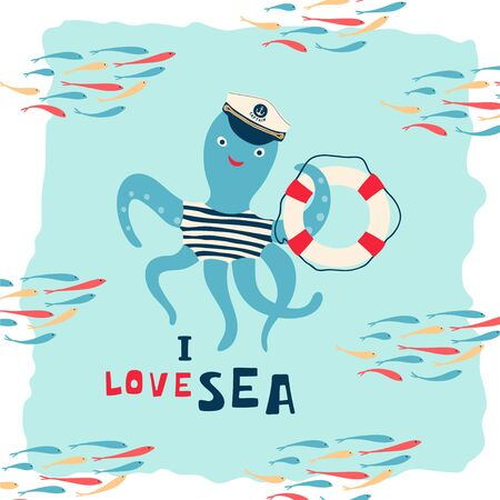 Children's sea poster with fish, octopus captain in a cap and handwritten lettering I love sea. Cute concept for kids print. Illustration for the design postcard, textiles, apparel. Vector
