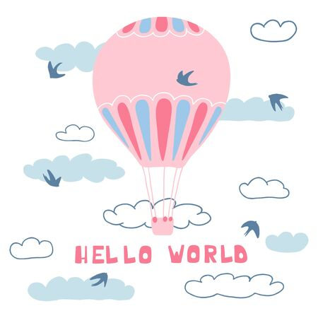 Cute poster with air balloons, clouds, birds and handwritten lettering Hello world. Illustration for the design of children's rooms, greeting cards, textiles. Vector