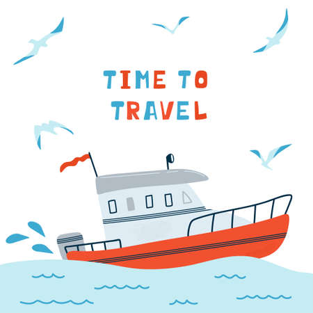 Sea children's poster with motor boat and lettering Time to Travel in cartoon style. Cute concept for kids print. Illustration for the design postcard, textiles, apparel. Vector